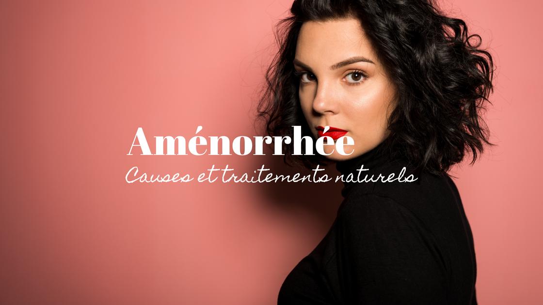 Aménorrhée traitement naturel en naturopathie